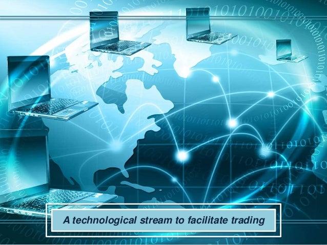 A technological stream to facilitate trading