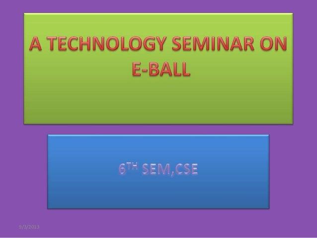 A  technology seminar on e ball technology