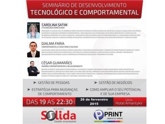 A tecnologia como aliada Carolina Satim carolsatim@gmail.com Seminário de Desenvolvimento Tecnológico e Comportamental Ita...
