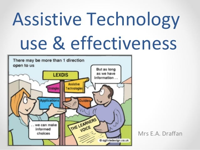 Assistive Technology use and effectiveness in higher education and the workplace