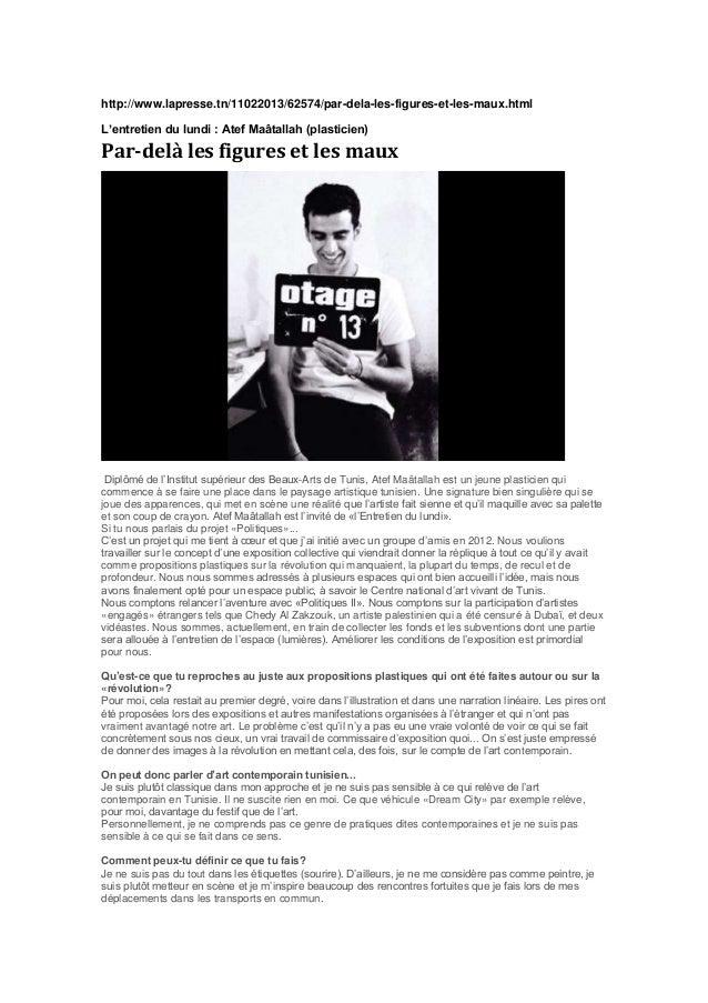 http://www.lapresse.tn/11022013/62574/par-dela-les-figures-et-les-maux.htmlL'entretien du lundi : Atef Maâtallah (plastici...