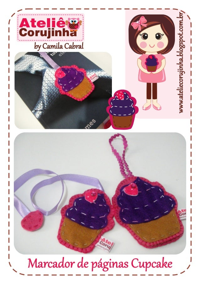 www.ateliecorujinha.blogspot.com.br Marcador de páginas Cupcake by Camila Cabral Ateliê Corujinha