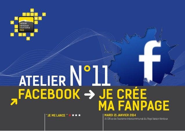 va i s on ventoux touris m e PRO  N°11 crée Je  atelier FACEBOOK ''JE me lance ''  ma fanpage MARDI 21 janvier 2014  À l'O...