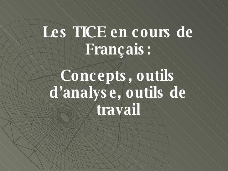 Les TICE en cours de Français: Concepts, outils d'analyse, outils de travail