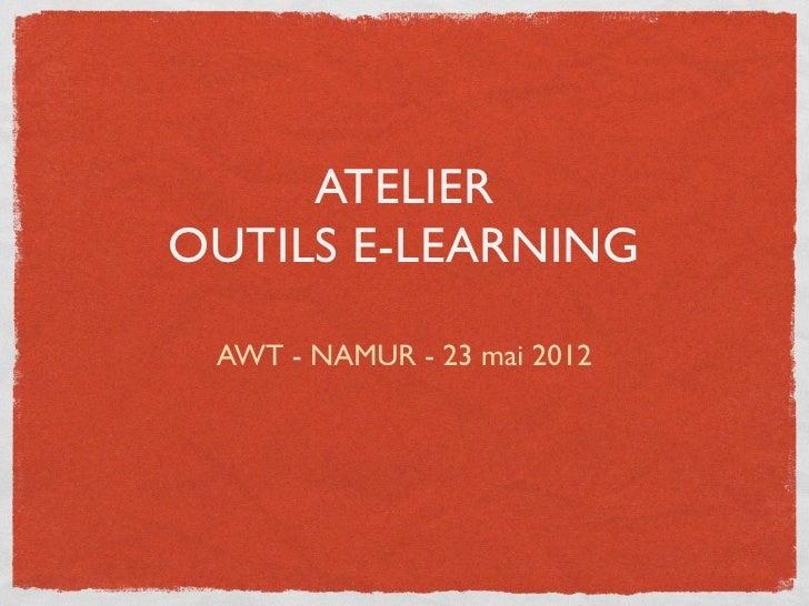 Atelier e-Learning AWT - Outils auteur - LMS - Webcasting