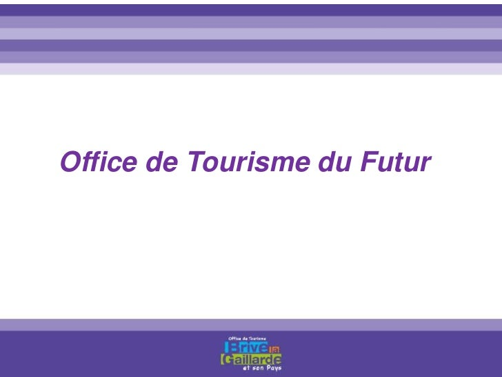 Office de Tourisme du Futur<br />
