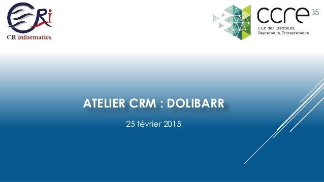 ATELIER CRM : DOLIBARR 25 février 2015
