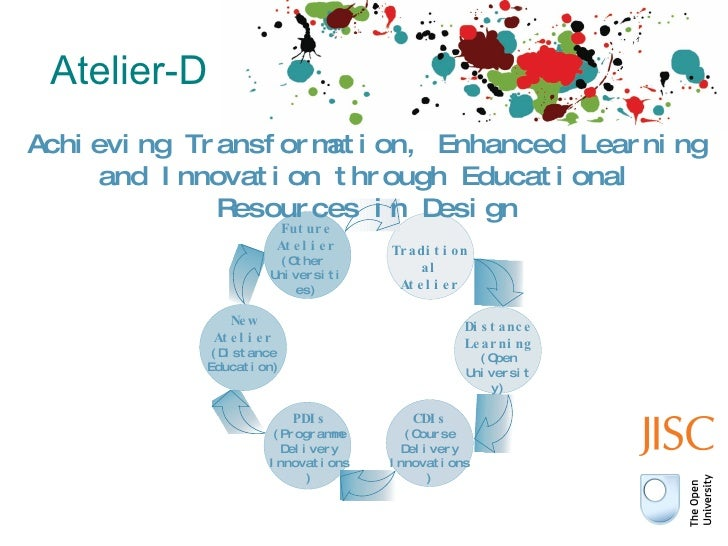 Atelier-D Achieving Transformation, Enhanced  Learning and Innovation through Educational Resources in Design Distance  Le...