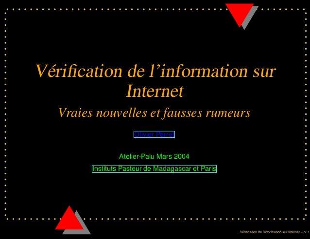 Vérification de l'information sur            Internet   Vraies nouvelles et fausses rumeurs                      Olivier Pe...