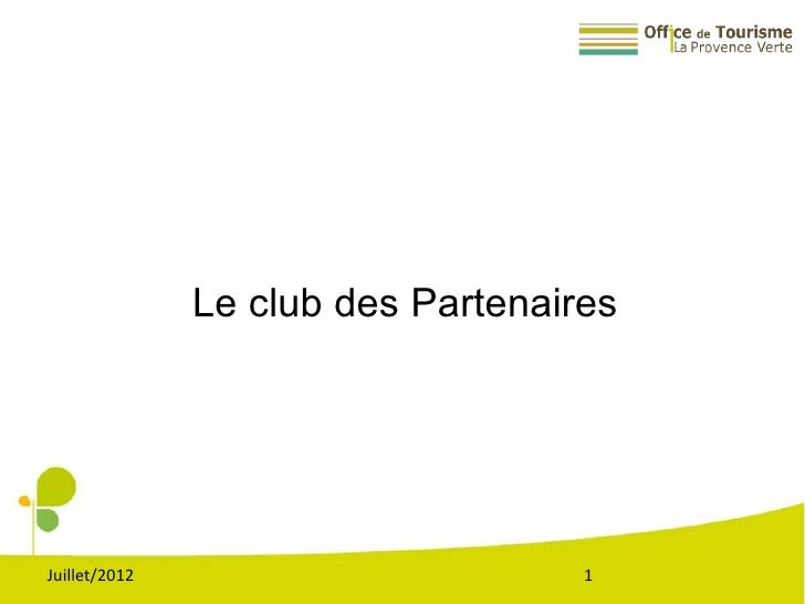 Le club des PartenairesJuillet/2012                        1