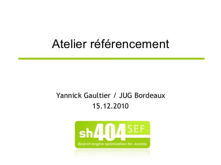 Atelier référencement Yannick Gaultier / JUG Bordeaux 15.12.2010