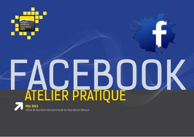 vaisonventouxtourismeproatelier pratiquefacebookOffice de Tourisme Intercommunal du Pays Vaison Ventouxmai 2013