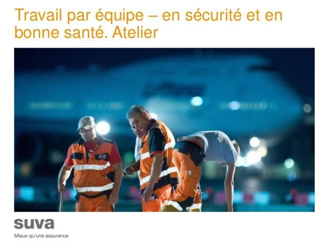 Travail par équipe – en sécurité et en bonne santé. Atelier