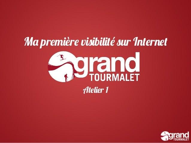 Atelier1: Ma première visibilité sur Internet - Office de Tourisme Grand Tourmalet Pic du Midi