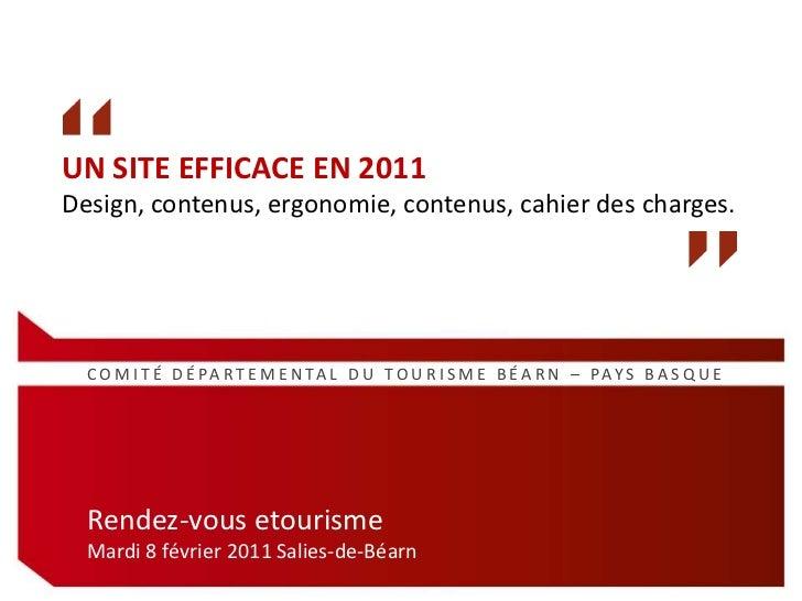 UN SITE EFFICACE EN 2011 <br />Design, contenus, ergonomie, contenus, cahier des charges.<br />COMITÉ DÉPARTEMENTAL DU TOU...