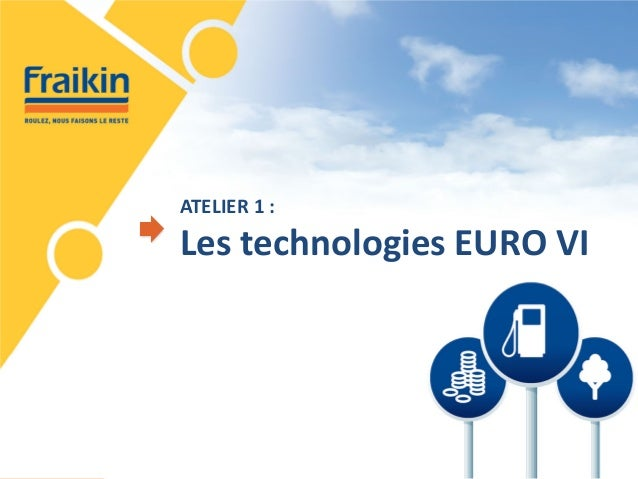 ATELIER 1 : Les technologies EURO VI