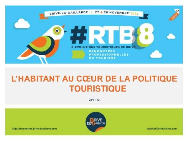 L'HABITANT AU CŒUR DE LA POLITIQUE TOURISTIQUE 28/11/13