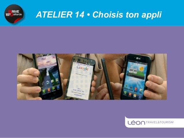 Atelier 14 - Choisis ton appli. Intervention de Gérald Stein Léon Travel and Tourism