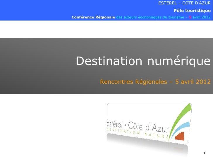 ESTEREL – COTE D'AZUR                                                    Pôle touristiqueConférence Régionale des acteurs ...