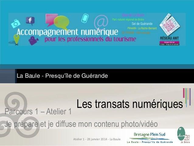 """Transats Numériques - Atelier 1 """"Je prépare et je diffuse mon contenu photo et vidéo"""" - 28 janvier 2014"""