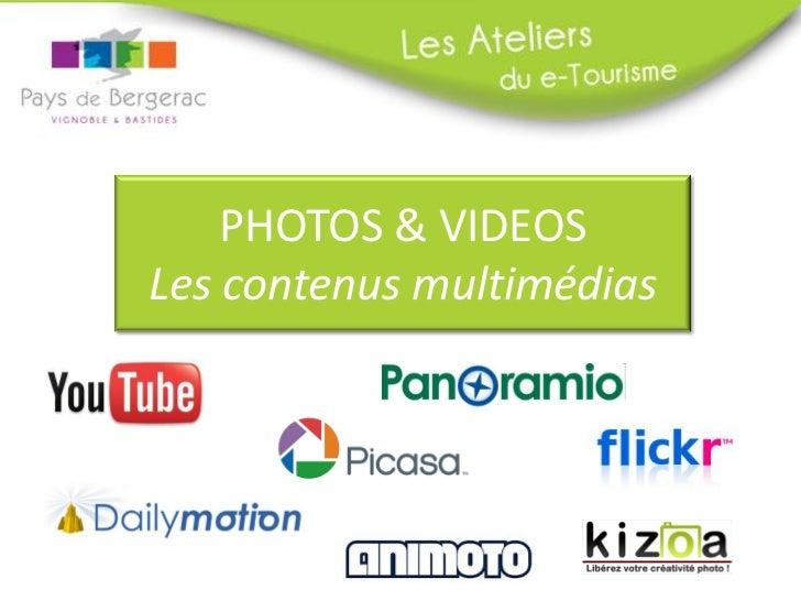 PHOTOS & VIDEOSLes contenus multimédias