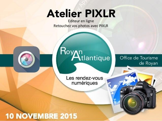 Office de Tourisme de Royan Atelier PIXLREditeurenligne RetouchezvosphotosavecPIXLR