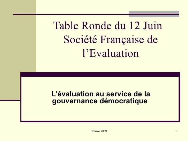 Table Ronde du 12 Juin   Société Française de       l'Evaluation   L'évaluation au service de la gouvernance démocratique ...