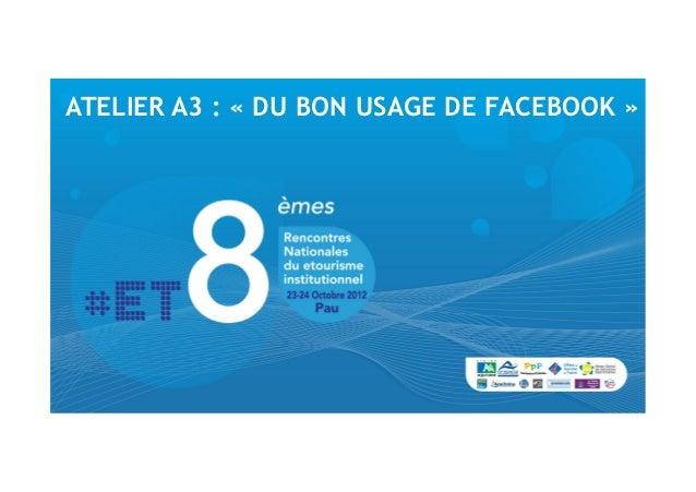 ATELIER A3 : «DU BON USAGE DE FACEBOOK»