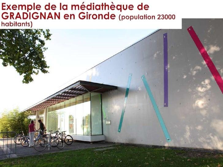 EMERGENCES SUD<br />Exemple de la médiathèque de GRADIGNAN en Gironde (population 23000 habitants)<br />