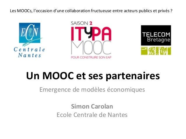 Les MOOCs, l'occasion d'une collaboration fructueuse entre acteurs publics et privés ?  Un MOOC et ses partenaires Emergen...