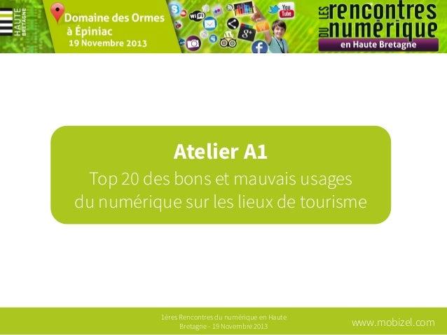 Atelier A1 Top 20 des bons et mauvais usages du numérique sur les lieux de tourisme  1ères Rencontres du numérique en Haut...
