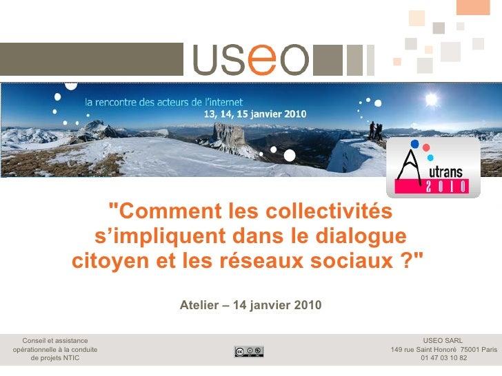 """""""Comment les collectivités s'impliquent dans le dialogue citoyen et les réseaux sociaux?""""  Atelier – 14 janvier..."""