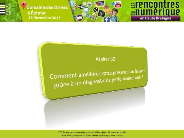 1ères Rencontres du numérique en Haute Bretagne - 19 Novembre 2013 Comité Départemental du Tourisme Haute Bretagne Ille-et...