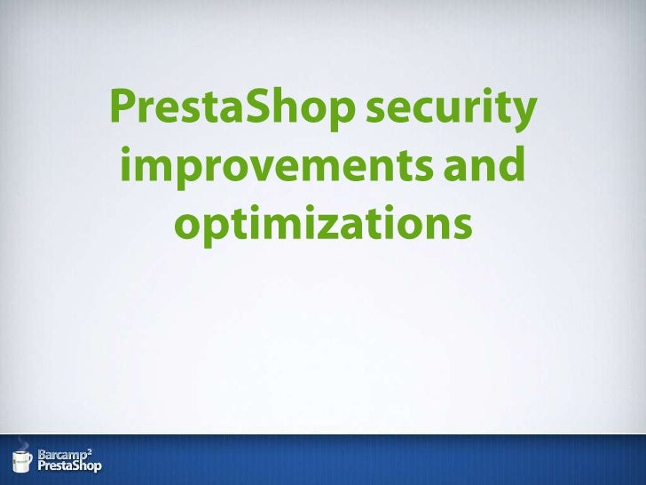 Good practices for PrestaShop code security and optimization