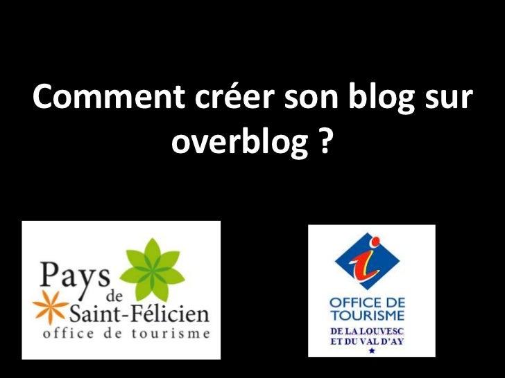 Comment créer son blog sur      overblog ?