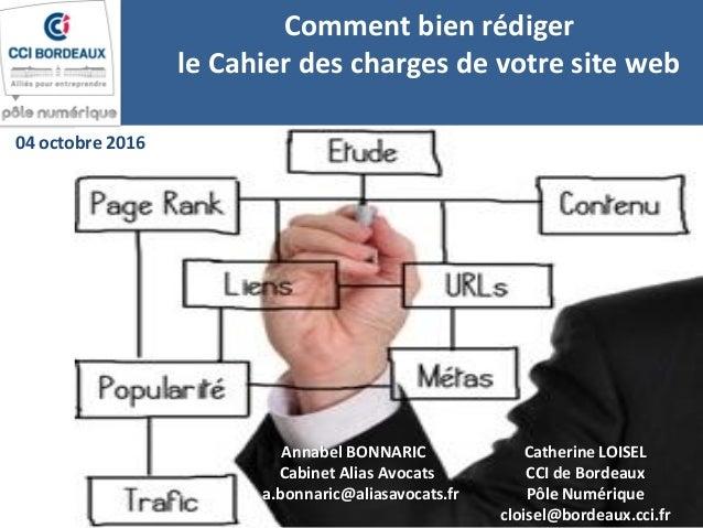 Comment bien rédiger le Cahier des charges de votre site web Annabel BONNARIC Cabinet Alias Avocats a.bonnaric@aliasavocat...