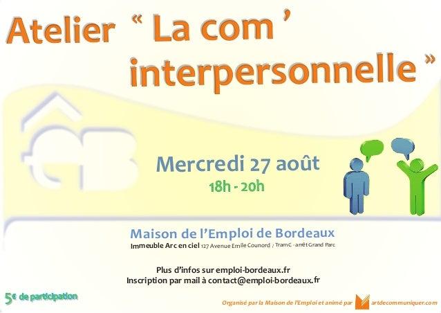 interpersonnelle » interpersonnelle » Maison de l'Emploi de Bordeaux Immeuble Arc en ciel 127 Avenue Emile Counord / Tram ...