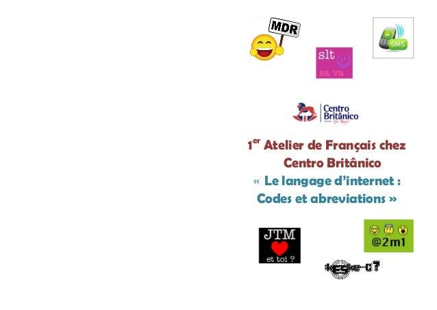1er Atelier de Français chez Centro Britânico  « Le langage d'internet :  Codes et abreviations »