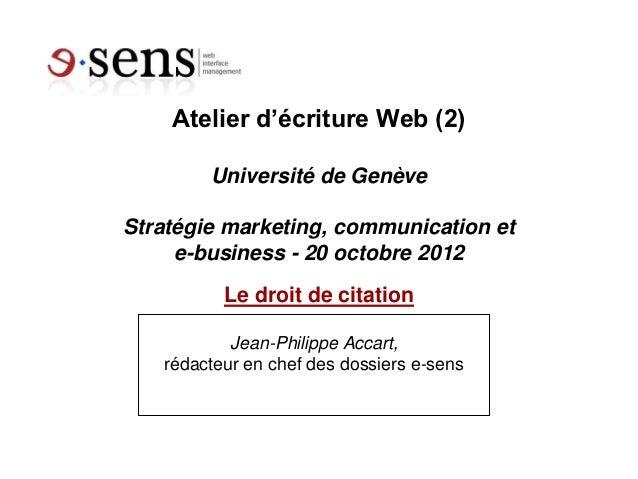 Atelier d'écriture Web (2)        Université de GenèveStratégie marketing, communication et     e-business - 20 octobre 20...