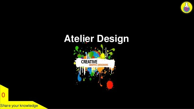 0  Share your knowledge  Atelier Design