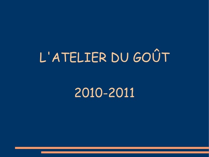 L'ATELIER DU GOÛT 2010-2011