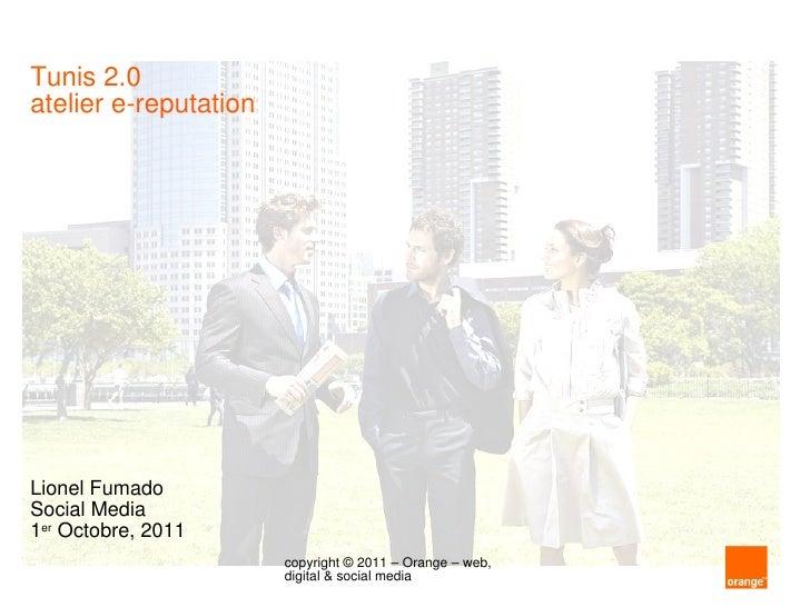 Tunis 2.0 atelier e-reputation Lionel Fumado Social Media 1 er  Octobre, 2011