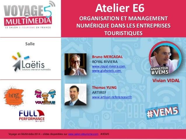 Atelier E6 Organisation et management numérique dans les entreprises touristiques