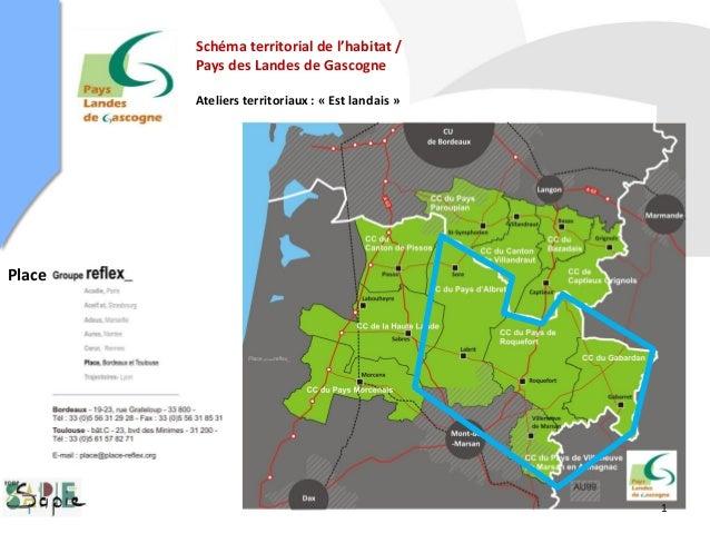 Schéma territorial de l'habitat / Pays des Landes de Gascogne Ateliers territoriaux : « Est landais » Place 1