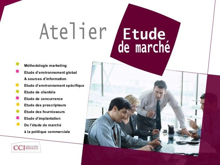 Méthodologie marketing  Etude d'environnement global & sources d'information Etude d'environnement spécifique Etude de cli...