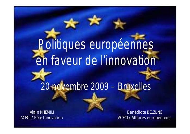 Politiques européennes        en faveur de l'innovation          20 novembre 2009 – Bruxelles    Alain KHEMILI            ...