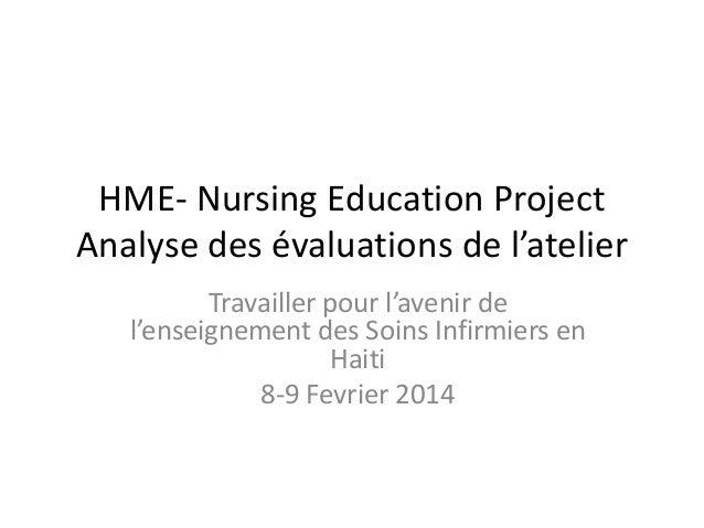 HME- Nursing Education Project Analyse des évaluations de l'atelier Travailler pour l'avenir de l'enseignement des Soins I...