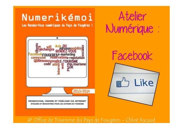 Atelier Numé Numérique : Facebook  @ Office de Tourisme du Pays de Fougères - Chloé Racaud