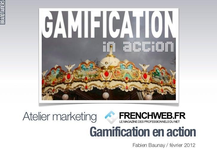 "Présentation Fabien Baunay - Atelier FrenchWeb ""Gamification en action"""
