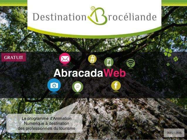 Le programme d'Animation Numérique à destination des professionnels du tourisme 2015 - 2016 GRATUIT
